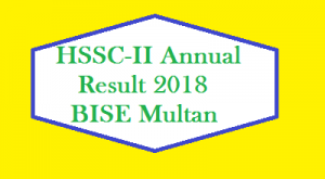 BISE Multan HSSC Part 2 , 2nd Year Inter Exam Result 2018