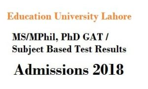 Education University Lahore MS MPhil, PhD GAT Subject Based Test Results
