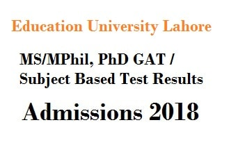 Education University Lahore Announced Test Results for Admissions in MS/MPhil/PhD Programs Dated 11 Sept 2017