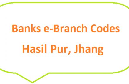 Banks e-Branch Codes Jhang District, Hasilpur, Shorkot, 18 Hazari MCB NBP HBL Fresh Notes 2019