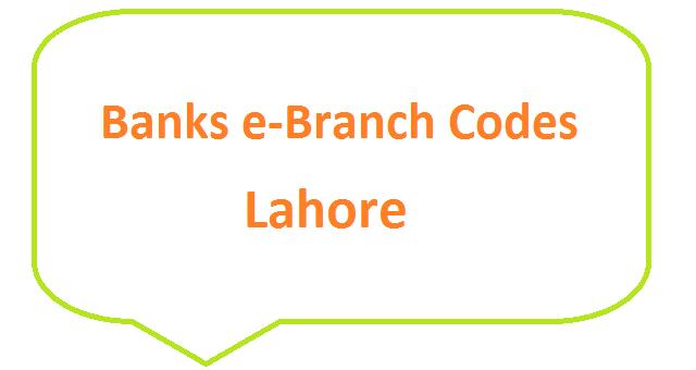 Lahore Banks e-Branch Codes UBL ABL MCB NBP HBL Fresh Notes