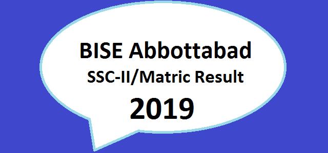 Board Online Result BISE Abbottabad SSC Part II Matric Result 2019 Class 10th Online