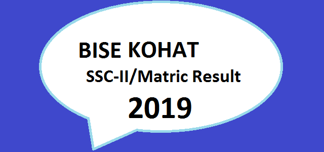 Board Online Result BISE Kohat SSC Part II Matric Result 2019 Class 9th 10th Online