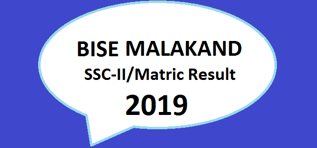 Board Online Result BISE Malakand SSC Part II Matric Result 2019 Class 9th, 10th Online