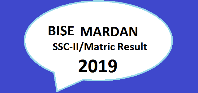 Board Online Result BISE Mardan SSC Part II Matric Result 2019 Class 9th, 10th Online
