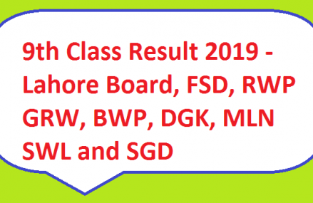 9th Class Result 2019 – Lahore Board, FSD RWP GRW, BWP, DGK, MLN SWL and SGD